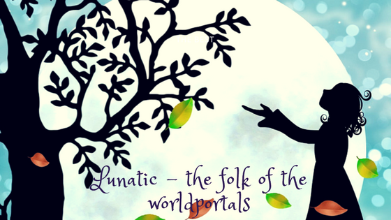 Lunatic – the folk of the worldportals