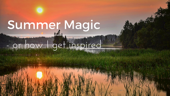Summer Magic – or how I get inspired