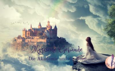 Magische Gebäude: Die Akademie und die verwunschene Burg